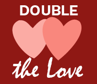 Double the love